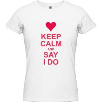 Tricouri cu personalitate de la Ideaplaza.ro : Keep Calm and Say I Do! #tricouri #cadouri