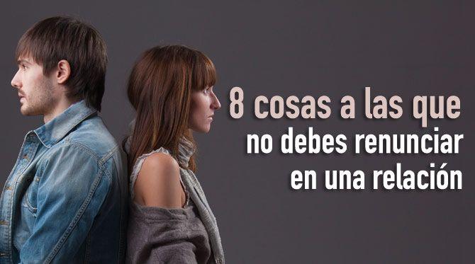 8 cosas a las que no debes renunciar en una relación - Blog Phronesis