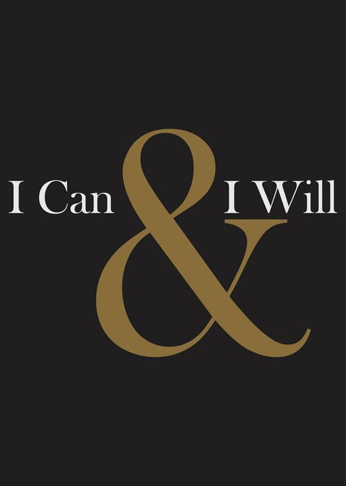 I can & I will. .!