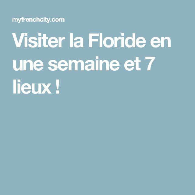 Visiter la Floride en une semaine et 7 lieux !
