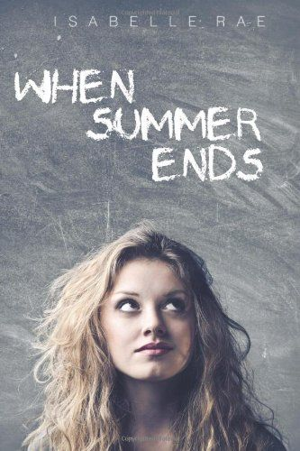 #amazon When Summer Ends by Isabelle Rae http://www.amazon.com/dp/1479325295/ref=cm_sw_r_pi_dp_PPF.tb0Z8CGGM