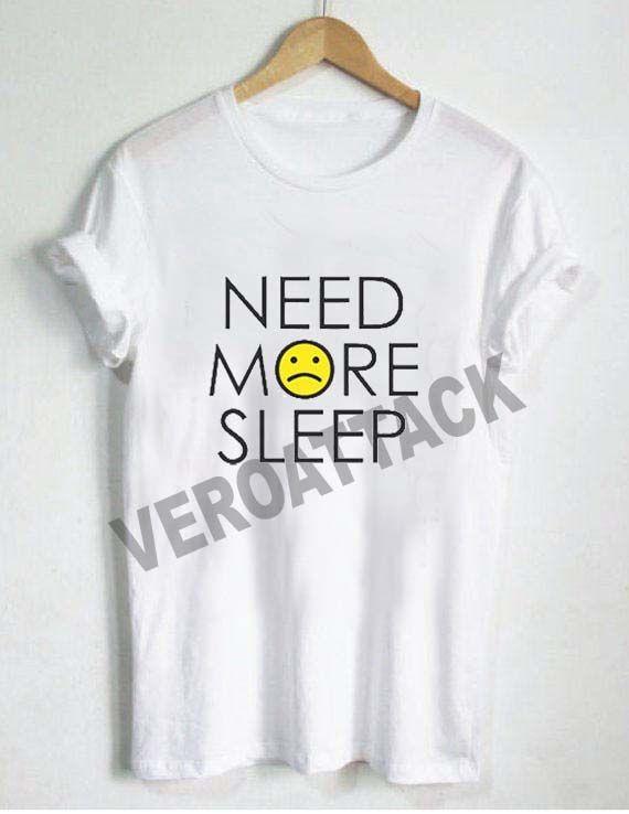 need more sleep sad emoji T Shirt Size XS,S,M,L,XL,2XL,3XL