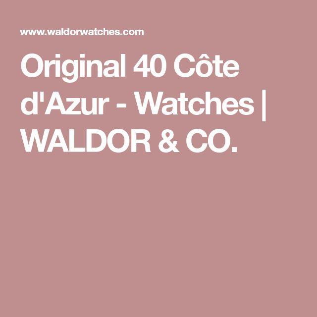 Original 40 Côte d'Azur - Watches | WALDOR & CO.