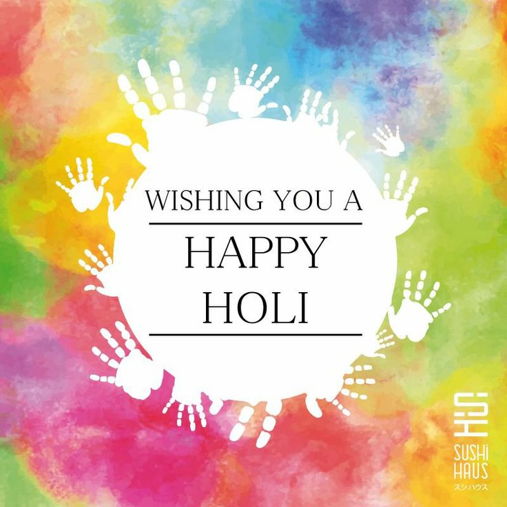 Sushi Haus wishes you all a Happy Holi!!  #playsafe We will be serving 4pm onwards #Happyeating. Call us at 9555400100 or log onto www.sushihaus.in