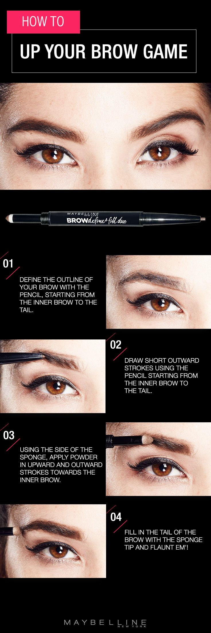 "They say: ""always know your angles."" We say: ""define them yourself."" Here's how, with Maybelline Brow Define And Fill Duo. Get in on this easy step-by-step makeup tutorial."