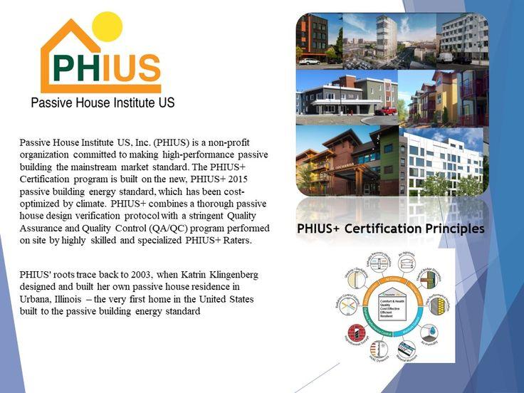 Passive House Institute US, Inc. (PHIUS) is a nonprofit