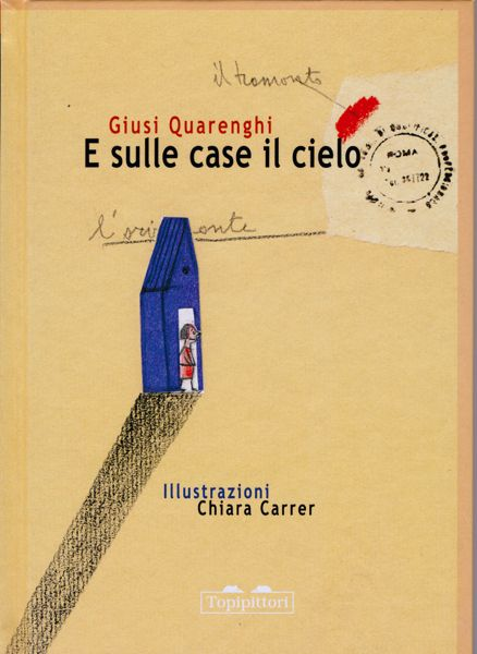 E sulle case il cielo - Giusi Quarenghi e Chiara Carrer