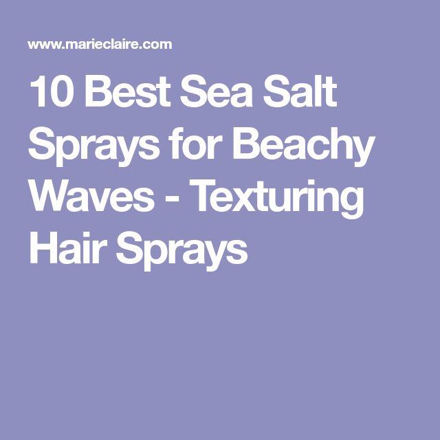 10 Best Sea Salt Sprays for Beachy Waves - Texturing Hair Sprays