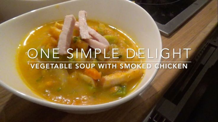 Vegetable Soup with Smoked Chicken