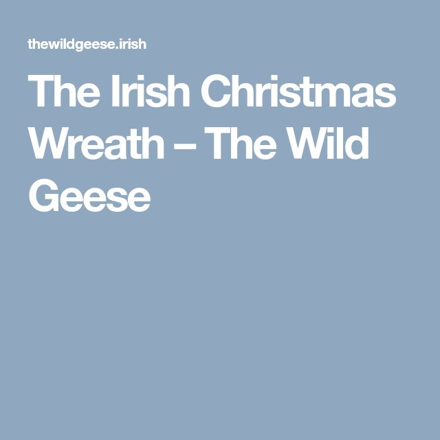 The Irish Christmas Wreath – The Wild Geese