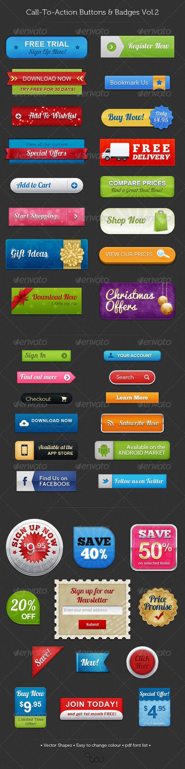 Call To Action Buttons & Badges Vol.2  #GraphicRiver        Call To Action Buttons & Badges Vol.2 A set of 40 call-to-action buttons and badges, in various styles.   99% Vector shapes  Vector smart objects used  Freely available fonts (pdf font list included)      Created: 30October12 GraphicsFilesIncluded: PhotoshopPSD HighResolution: No Layered: Yes MinimumAdobeCSVersion: CS2 PixelDimensions: 590x2450 Tags: badge #button #call-to-action #christmas #collection #glossy #set #sparkle…