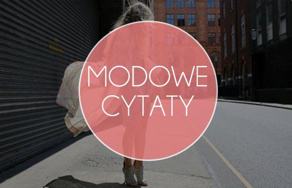 Mądrości na temat mody, o modzie i ze świata mody.
