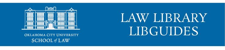 Check out the Oklahoma City University Law Library Libguides for research tips and information about resources, the library, and its services
