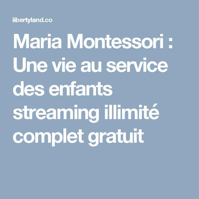 Maria Montessori : Une vie au service des enfants streaming illimité complet gratuit