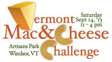 1st Annual Vermont Mac & Cheese Challenge - September 14, 2013