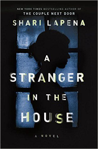 Top new thriller books to read in 2017, including A Stranger in the House by Shari Lapena.