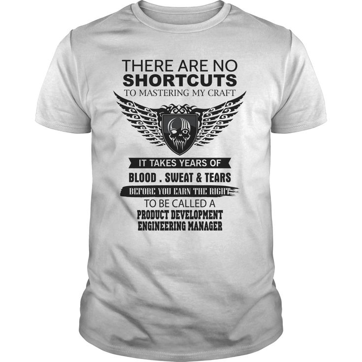 There Are No Shortcuts To Mastering My Craft PRODUCT DEVELOPMENT ENGINEERING MANAGER, Order HERE ==> https://www.sunfrog.com/Jobs/There-Are-No-Shortcuts-To-Mastering-My-Craft-PRODUCT-DEVELOPMENT-ENGINEERING-MANAGER-White-Guys.html?58114 #christmasgifts #xmasgifts #birthdaygifts
