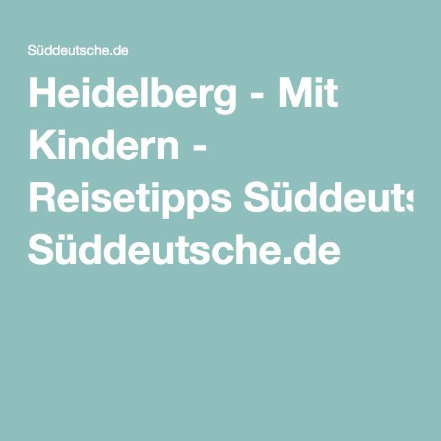 Heidelberg - Mit Kindern - Reisetipps von Süddeutsche.de