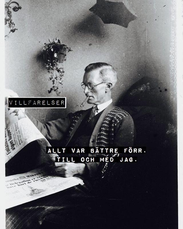 """WEBSTA @ villfarelser - """"Bättre förr"""" #bättreförr #villfarelser #humor #ironi #allvar #text #tryck #foto #bild #poesi #konst #kultur"""