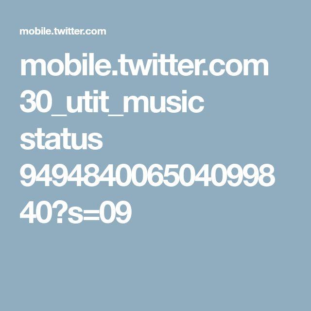 mobile.twitter.com 30_utit_music status 949484006504099840?s=09