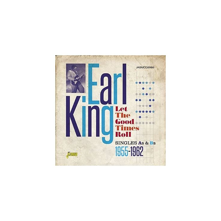 Earl King - Let the Good Times Roll (CD)