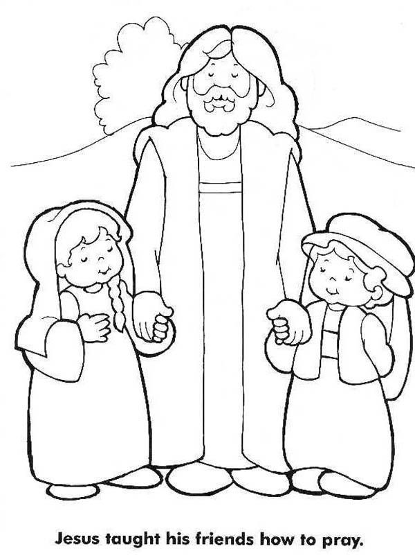 Jesus Loves Me Jesus Taught His Friends How To Pray And Jesus Love Me Coloring Page Jesus Taught His F Jesus Coloring Pages Christian Coloring Bible Coloring