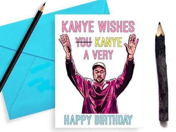 Funny Kanye West Birthday Card Kanye Card Kardashian Bday Card Yeezy Card Pablo Birthday Card Hip H Rap Birthday Card Kanye West Funny Kanye West Birthday