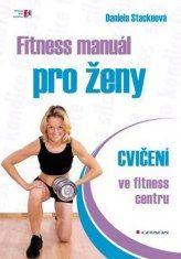 Fitness manuál pro ženy - cvičení ve fitness centru