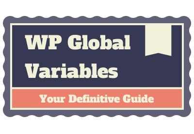 An Introduction to WordPress Global Variables