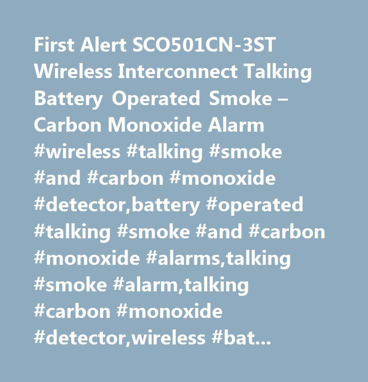 First Alert SCO501CN-3ST Wireless Interconnect Talking Battery Operated Smoke – Carbon Monoxide Alarm #wireless #talking #smoke #and #carbon #monoxide #detector,battery #operated #talking #smoke #and #carbon #monoxide #alarms,talking #smoke #alarm,talking #carbon #monoxide #detector,wireless #battery #operated #smoke #detector,wireless #talking #co #detector,wireless #smoke #and #co2 #detectorcarbon #monoxide #and #smoke #alarms,carbon #monoxide #and #smoke #alarm #combo,wireless #smoke #and…