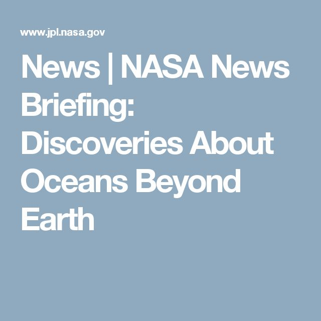 News   NASA News Briefing: Discoveries About Oceans Beyond Earth