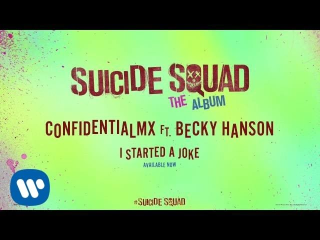 ConfidentialMX – I Started A Joke ft. Becky Hanson (From Suicide Squad: ...