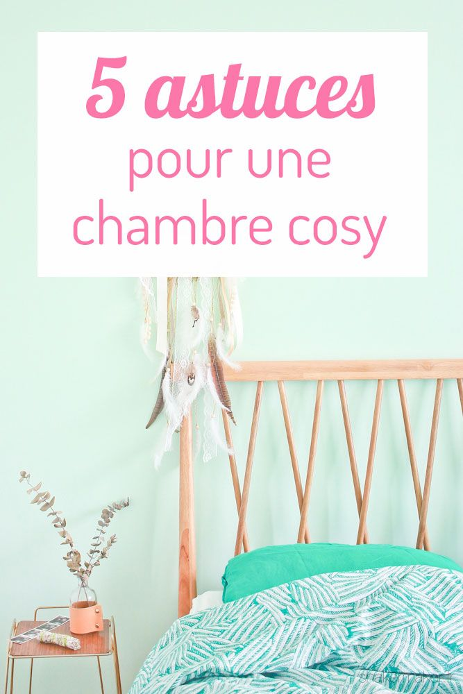 21 best astuces chambre cosy images on pinterest bedding - Astuce deco chambre ...