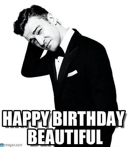 Happy Birthday Beautiful - Justin Timberlake meme