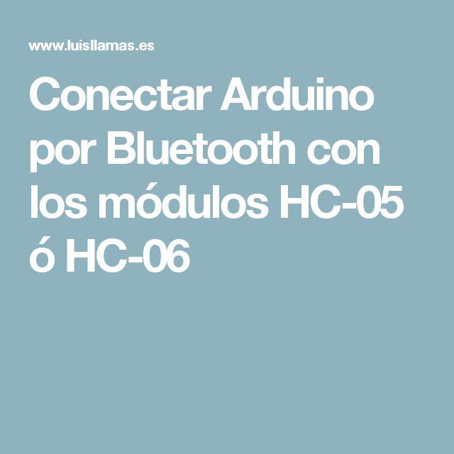 Conectar Arduino por Bluetooth con los módulos HC-05 ó HC-06