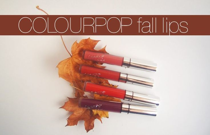4 Perfect Lip Shades for Fall (From by Colourpop)