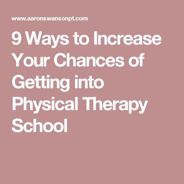 9 Ways to Increase Your Chances of Getting into Physical Therapy School