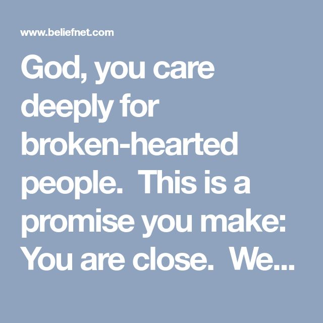 "God, you care deeply for broken-hearted people.  This is a promise you make: You are close.  We pray for all those who are crippled by broken relationships.  Our hearts take the blow of disappointment.  We feel crushed because our hopes are dashed.  God, heal broken hearts.  We cannot fix our own wounds.  But you can.  If pieces of our heart have been lost, or are held captive by another, recover them and bring them back to us and miraculously ""put us back together"" so that our heart is…"