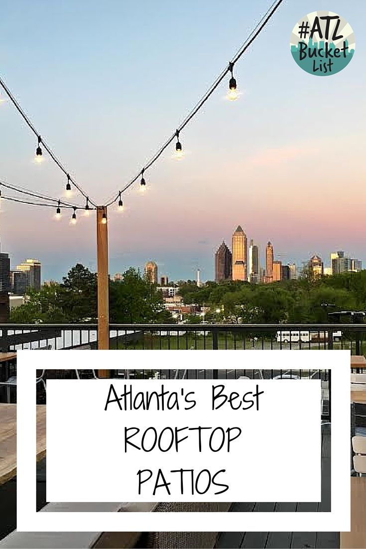 These Atlanta Rooftop Patios Have Some Of The Best Views Of The City!  #atlbucketlist