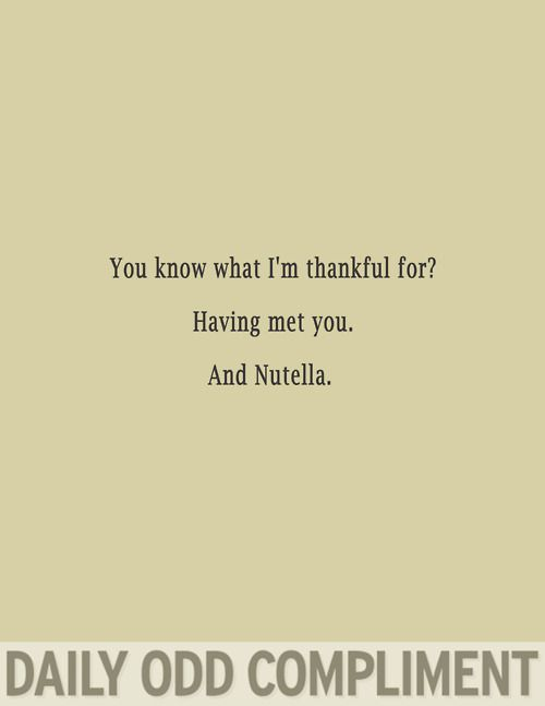 giving thanks.: Best Friends, Laugh, Stuff, Quotes, Funny, Daily Odd Compliments, Humor, Things, Giggles