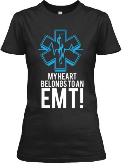 My Heart Belongs to an EMT! T-shirt for a proud husband, wife, boyfriend, girlfriend, etc. of an emergency medical technician.