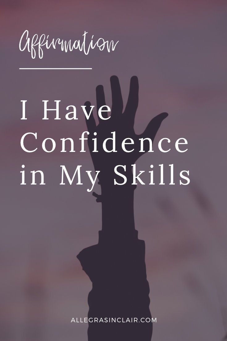 I Have Confidence In My Skills Self Confidence Tips Self Confidence Quotes Self Love Affirmations