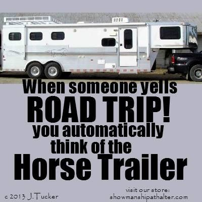 Add 1 more horse slot and a some more to the LQ and it could have been the trailer going on my first long haul and first girls trip.  To the Las Vegas NBHA Supershow.