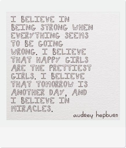Well said Audrey!: Inspiration, Quotes, Audrey Hepburn, Wisdom, Thought, Audreyhepburn, Happy Girls