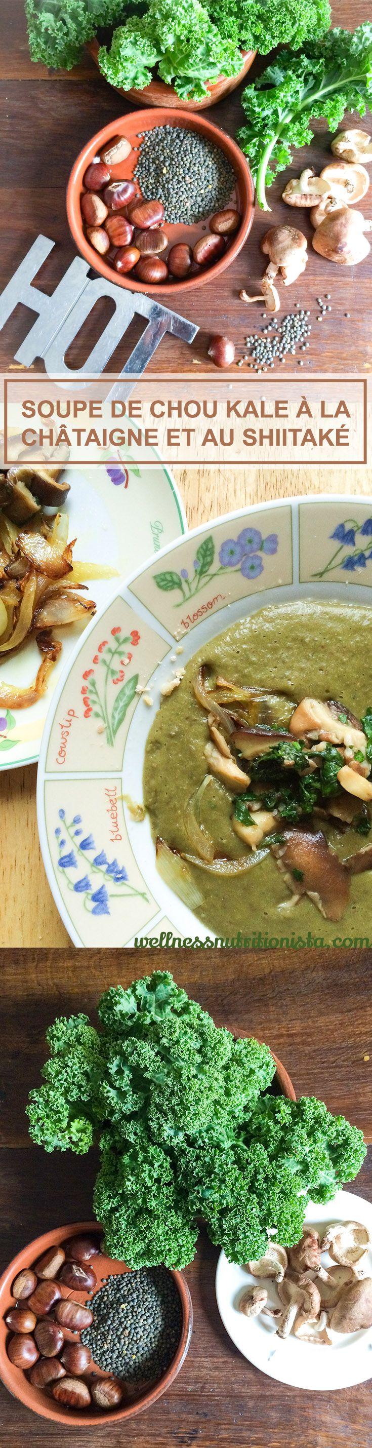 Recette de soupe au chou kale, lentille verte, chataigne et shiitake #soup #kale #recipe #wellnessnutritionista