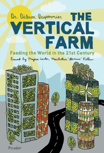 The Vertical Farm: Feeding the World in the 21st Century - http://activelifeessentials.com/sustainable-living/the-vertical-farm-feeding-the-world-in-the-21st-century/