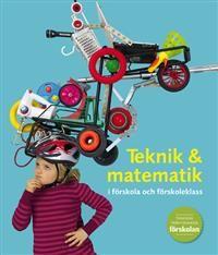 Teknik++matematik+i+förskola+och+förskoleklass