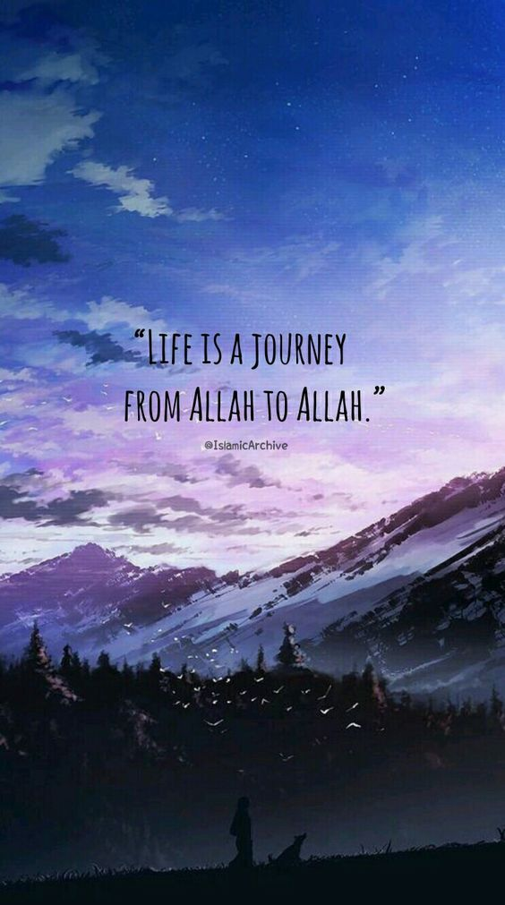 Life is a journey FROM Allah TO Allah! ➡️ ➡️ ➡️ ➡️ ➡️   #LifeIsAJourney #Allah #Islam