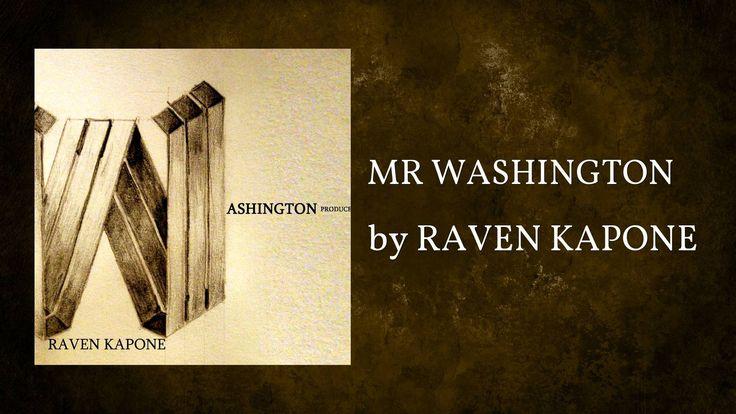 MR WASHINGTON  (AUDIO) - RAVEN KAPONE