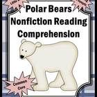 Polar Bears Reading Comprehension:  In these nonfiction reading comprehension passages, students will learn information about polar bears, includin...